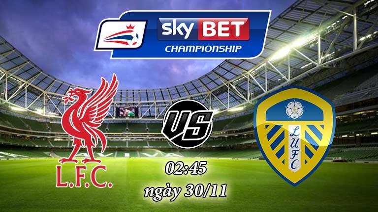 Soi kèo bóng đá Liverpool vs Leeds United 02:45, ngày 30/11 Cúp Liên Đoàn Anh