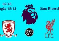 Soi kèo bóng đá Middlesbrough vs Liverpool 02h45, ngày 15/12 Premier League