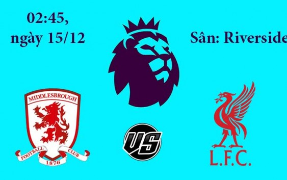 Soi kèo bóng đá Middlesbrough vs Liverpool 02h45, ngày 15/12 Premier League