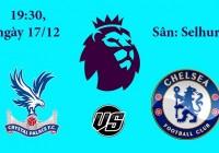 Soi kèo bóng đá Crystal Palace vs Chelsea 19h30, ngày 17/12 Premier League