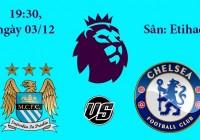 Soi kèo bóng đá Man City vs Chelsea 19:30, ngày 03/12 Ngoại Hạng Anh
