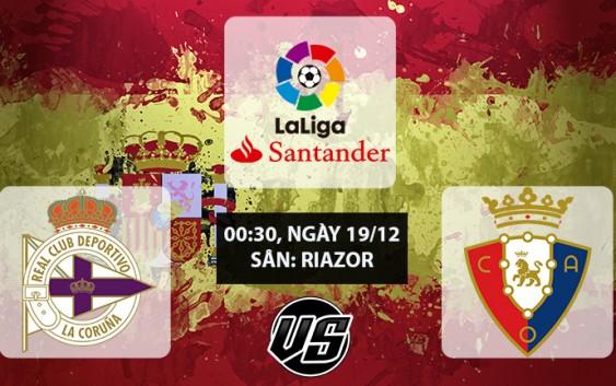 Soi kèo bóng đá Deportivo vs Osasuna 00h30, ngày 19/12 La Liga