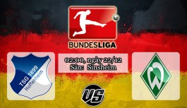 Nhận định, soi kèo Hoffenheim  vs Werder Bremen 02h00, ngày 22/12 Bundesliga