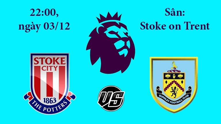 Soi kèo bóng đá Stoke City vs Burnley 22h00, ngày 03/12 Ngoại Hạng Anh