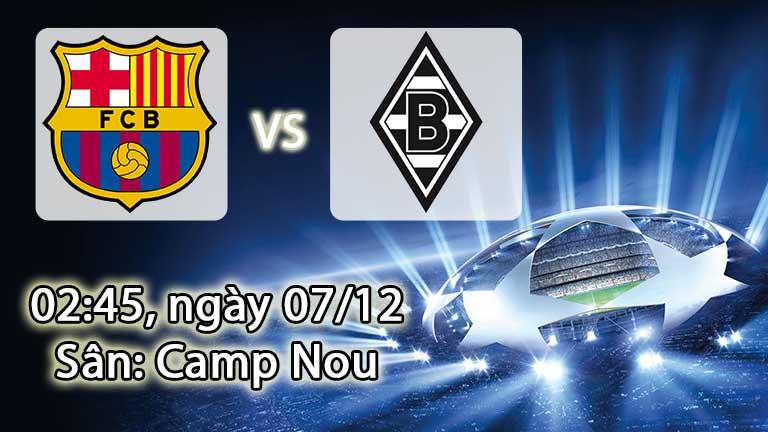 Soi kèo bóng đá Barcelona vs Monchengladbach 02h45, ngày 07/12 Championss League