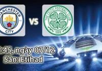Soi kèo bóng đá Manchester City vs Celtic 02h45, ngày 07/12 Champions League