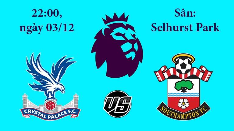 Soi kèo bóng đá Crystal Palace vs Southampton 22h00, ngày 03/12 Ngoại Hạng Anh