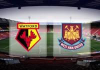 Nhận định, soi kèo Watford vs West Ham 00h30, ngày 26/2 Ngoại Hạng Anh
