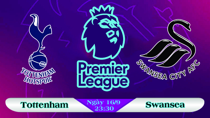 Soi kèo bóng đá Tottenham vs Swansea 23h30, ngày 16/9 Ngoại Hạng Anh