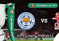 Soi kèo bóng đá Leicester vs Liverpool 01h45, ngày 20/9 Cúp Liên Đoàn Anh