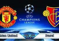 Soi kèo bóng đá Manchester United vs Basel 01h45, ngày 13/9 Champions League