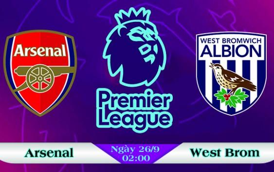 Soi kèo bóng đá Arsenal vs West Brom 02h00, ngày 26/9 Ngoại Hạng Anh