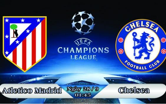 Soi kèo bóng đá Atletico Madrid vs Chelsea 01h45, ngày 28/9 Champions League