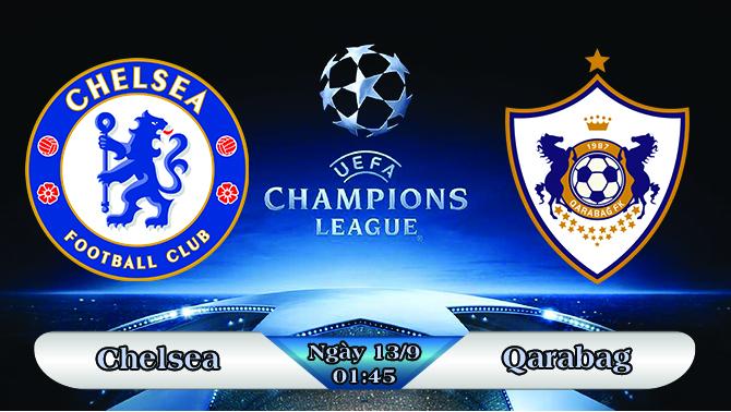 Soi kèo bóng đá Chelsea vs Qarabag 01h45, ngày 13/9 Champions League