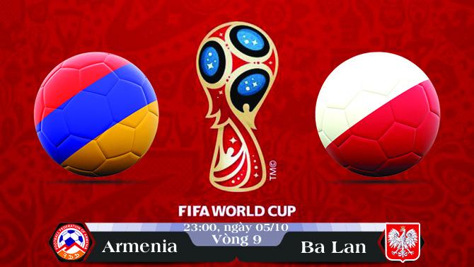 Soi kèo bóng đá Armenia vs Ba Lan 23h00, ngày 05/10 Vòng Loại World Cup 2018