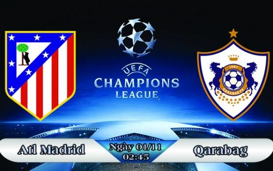 Soi kèo bóng đá Atletico Madrid vs Qarabag 02h45, ngày 01/11 Champions League