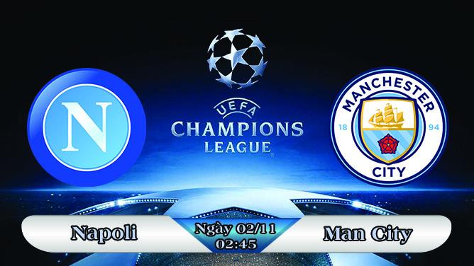 Soi kèo bóng đá Napoli vs Man City 02h45, ngày 02/11 Champions League