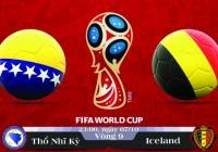 Soi kèo bóng đá Bosnia & Herzegovina vs Bỉ 23h00, ngày 07/10 Vòng Loại World Cup 2018