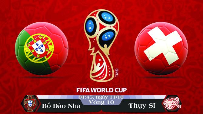 Soi kèo bóng đá Bồ Đào Nha vs Thụy Sĩ 0145, ngày 11/10 Vòng Loại World Cup 2018