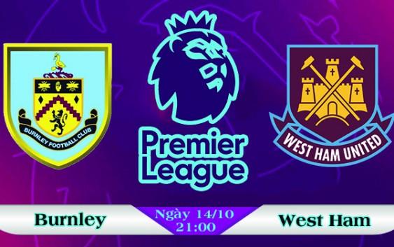 Soi kèo bóng đá Burnley vs West Ham 21h00, ngày 14/10 Ngoại Hạng Anh