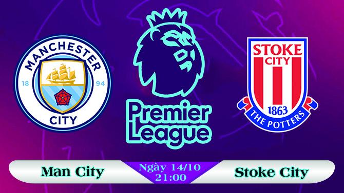 Soi kèo bóng đá Man City vs Stoke City 21h00, ngày 14/10 Ngoại Hạng Anh