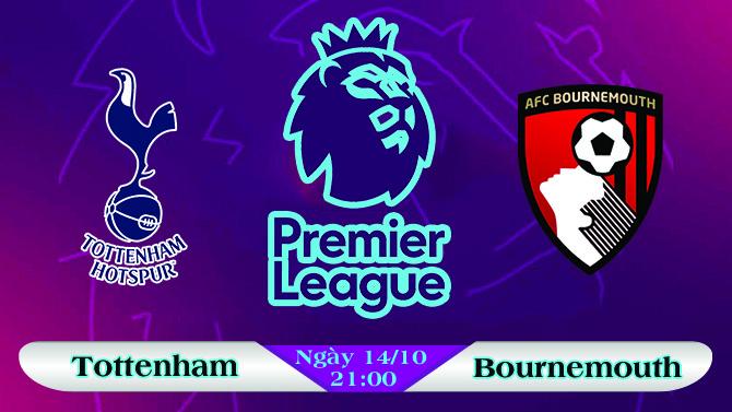 Soi kèo bóng đá Tottenham vs Bournemouth 21h00, ngày 14/10 Ngoại Hạng Anh
