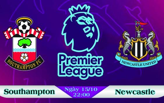 Soi kèo bóng đá Southampton vs Newcastle 22h00, ngày 15/10 Ngoại Hạng Anh