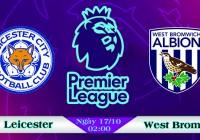 Soi kèo bóng đá Leicester vs West Brom 02h00, ngày 17/10 Ngoại Hạng Anh