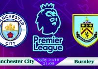 Soi kèo bóng đá Man City vs Burnley 21h00, ngày 21/10 Ngoại Hạng Anh
