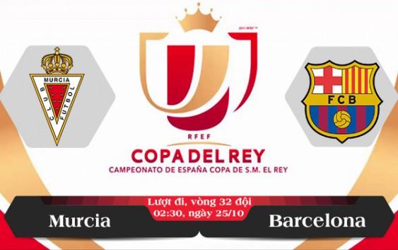 Soi kèo bóng đá Murcia vs Barcelona 02h30, ngày 25/10 Cúp Nhà Vua