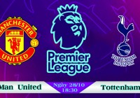 Soi kèo bóng đá Manchester United vs Tottenham 18h30, ngày 28/10 Ngoại Hạng Anh