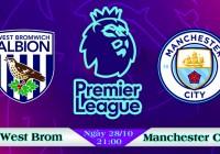 Soi kèo bóng đá West Brom vs Man City 21h00, ngày 28/10 Ngoại Hạng Anh