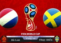 Soi kèo bóng đá Hà Lan vs Thụy Điển 01h45, ngày 11/10 Vòng Loại World Cup 2018