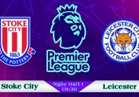 Soi kèo bóng đá Stoke City vs Leicester 19h30, ngày 04/11 Ngoại Hạng Anh