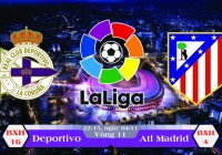 Soi kèo bóng đá Deportivo vs Atletico Madrid 22h15, ngày 04/11 La Liga