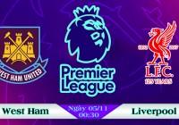 Soi kèo bóng đá West Ham vs Liverpool 00h30, ngày 05/11 Ngoại Hạng Anh