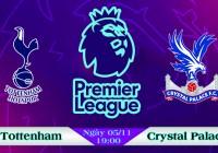 Soi kèo bóng đá Tottenham vs Crystal Palace 19h00, ngày 05/11 Ngoại Hạng Anh