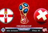 Soi kèo bóng đá Bắc Ireland vs Thụy Sĩ 02h45, ngày 10/11 Vòng Loại World Cup 2018