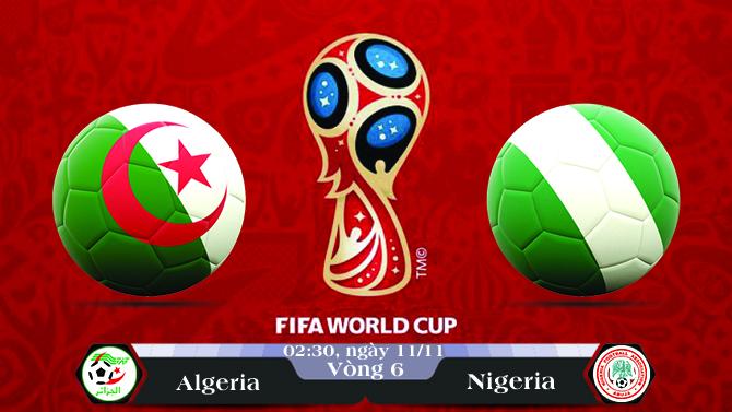 Soi kèo bóng đá Algeria vs Nigeria 02h30, ngày 11/11 Vòng Loại World Cup 2018