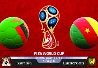 Soi kèo bóng đá Zambia vs Cameroon 20h00, ngày 11/11 Vòng Loại World Cup 2018