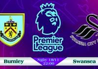 Soi kèo bóng đá Burnley vs Swansea 22h00, ngày 18/11 Ngoại Hạng Anh