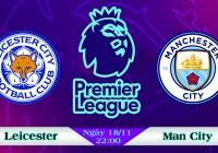 Soi kèo bóng đá Leicester vs Man City 22h00, ngày 18/11 Ngoại Hạng Anh