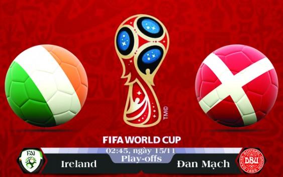 Soi kèo bóng đá Ireland vs Đan Mạch 02h45, ngày 15/11 Vòng Loại World Cup 2018