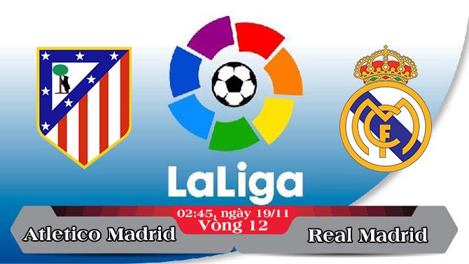 Soi kèo bóng đá Atletico Madrid vs Real Madrid 02h45, ngày 19/11 La Liga