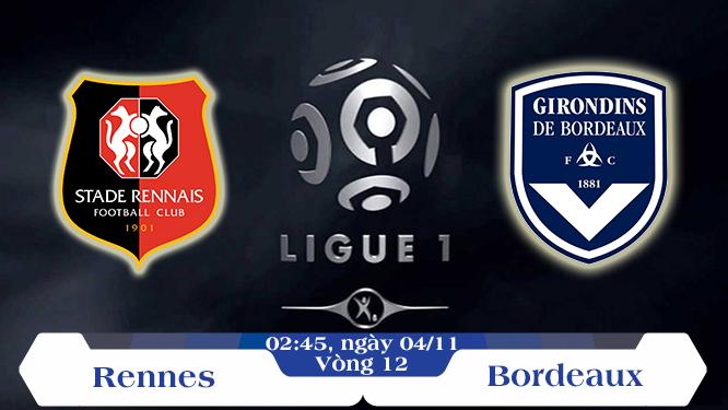 Soi kèo bóng đá Rennes vs Bordeaux 02h45, ngày 04/11 Vô Địch Quốc Gia Pháp