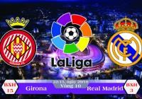 Soi kèo bóng đá Girona vs Real Madrid 22h15, ngày 29/10 La Liga