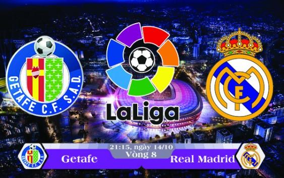 Soi kèo bóng đá Getafe vs Real Madrid 21h15, ngày 14/10 La Liga