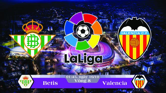 Soi kèo bóng đá Betis vs Valencia 01h45, ngày 16/10 La Liga