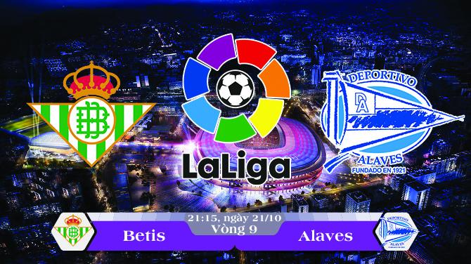 Soi kèo bóng đá Betis vs Alaves 21h15, ngày 21/10 La Liga