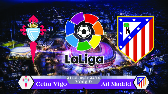 Soi kèo bóng đá Celta Vigo vs Atletico Madrid 21h15, ngày 22/10 La Liga